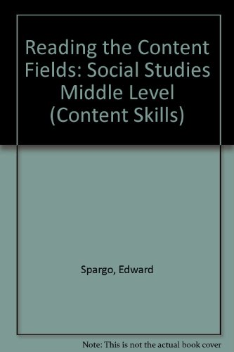 Reading the Content Fields: Social Studies Middle Level (Content Skills): Spargo, Edward, Harris, ...