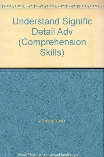Understanding Significant Details: Advanced Level (Comprehension Skills): Jamestown Pubns