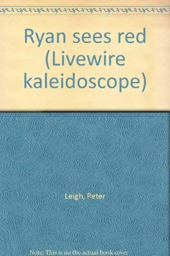 Ryan sees red (Livewire kaleidoscope): Peter Leigh