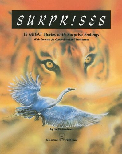 Surprises:  15 Great Stories with Surprise Endings with Exercises for Comprehension & Enrichment (Goodman's Five-Star Stories, Level D) (0890616752) by Goodman, Burton