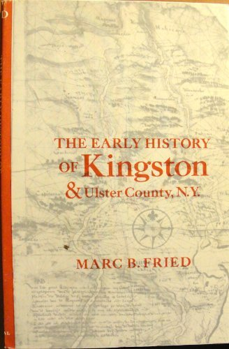 9780890620052: The early history of Kingston & Ulster County, N.Y.,