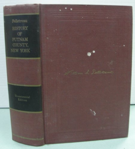 History Of Putnam County, New York, With Biographical Sketches Of Its Prominent Men Commemorative ...