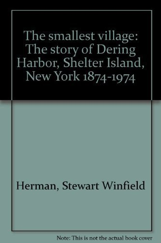 9780890620113: The smallest village: The story of Dering Harbor, Shelter Island, New York 1874-1974