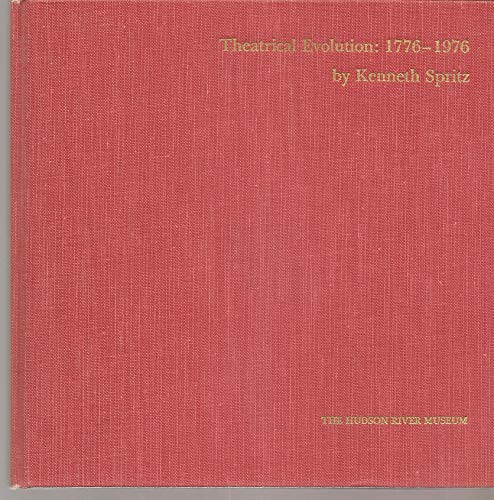 Theatrical Evolution : 1776-1976: Spritz, Kenneth