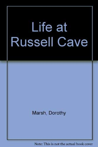 9780890620885: Life at Russell Cave [Paperback] by Marsh, Dorothy