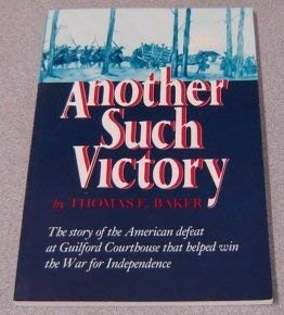 9780890621059: Another such victory: The story of the American defeat at Guilford Courthouse that helped win the War for Independence