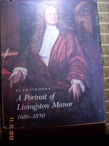 9780890622162: A portrait of Livingston Manor, 1686-1850