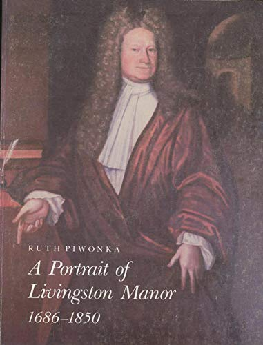 9780890622186: A portrait of Livingston Manor, 1686-1850