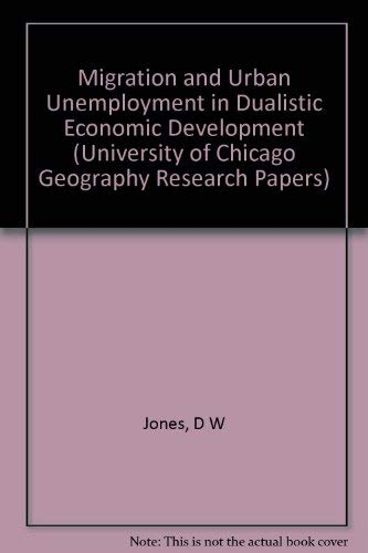 9780890650721: Migration and Urban Unemployment in Dualistic Economic Development (University of Chicago Geography Research Papers)