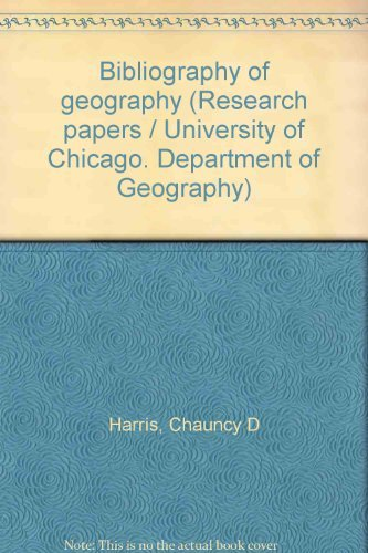 Bibliography of geography (Research papers / University of Chicago. Department of Geography No. 179)