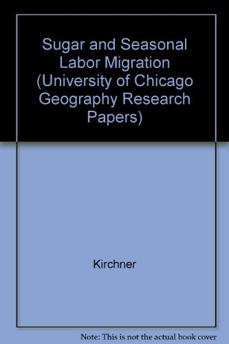 9780890650998: Sugar and Seasonal Labor Migration: The Case of Tucumen, Argentina (University of Chicago Geography Research Papers)