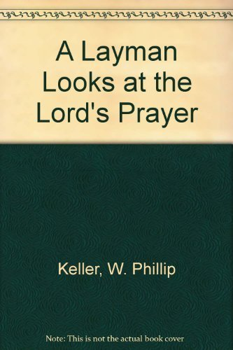 9780890660034: A Layman Looks at the Lord's Prayer
