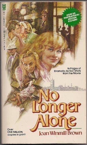 No Longer Alone by Joan Winmill Brown: Joan Winmill Brown