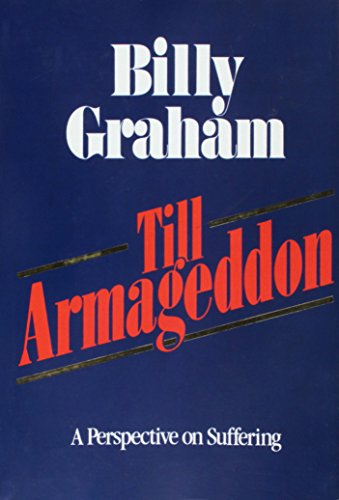 Till Armageddon: A Perspective on Suffering (0890660336) by Billy Graham
