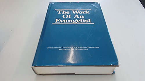 Work of an Evangelist (0890660492) by International Conference for Itinerant Evangelists 1983 Amsterdam, ne; Douglas, J. D.