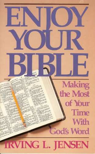 9780890661468: Enjoy Your Bible: Making the Most of Your Time with God's Word