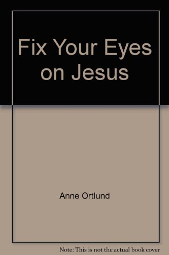 9780890662274: Fix Your Eyes on Jesus