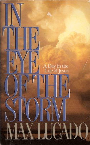 In the Eye of the Storm (9780890662281) by Max Lucado