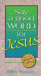 9780890662496: Say a good word for Jesus (Billy Graham Center collection of classics)