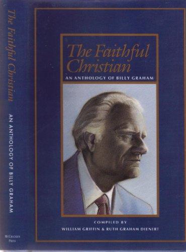 9780890662632: Faithful Christian: An Anthology of Billy Graham