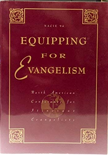 Equiping for Evangelism NACIE 94 (North American Conference for Itinerant Evangelists): Phillips, ...