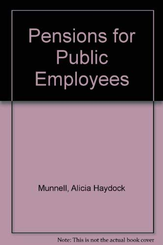 Pensions for Public Employees (NPA report ; no. 171): Munnell, Alicia Haydock