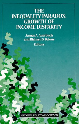 9780890681435: The Inequality Paradox: Growth of Income Disparity (NPA report)