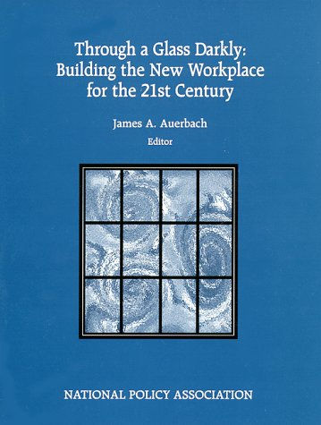 9780890681442: Through a Glass Darkly: Building the New Workplace for the 21st Century (NPA report)