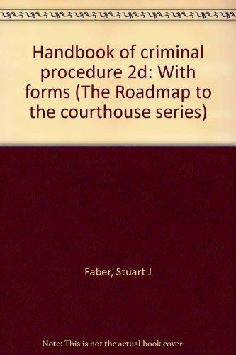 Handbook of criminal procedure 2d: With forms: Faber, Stuart J