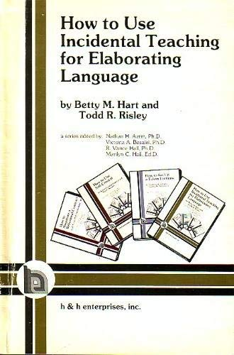 9780890790663: How to Use Incidental Teaching for Elaborating Language