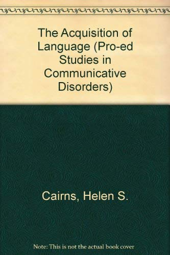 9780890790885: The Acquisition of Language (Pro-ed Studies in Communicative Disorders)