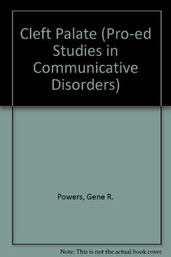 Cleft Palate (Pro-ed Studies in Communicative Disorders): Powers, Gene R.