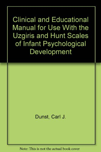 9780890791004: Clinical and Educational Manual for Use With the Uzgiris and Hunt Scales of Infant Psychological Development