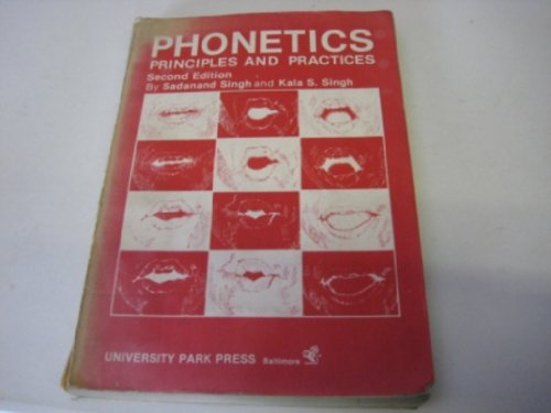 9780890791233: Phonetics, Principles and Practices