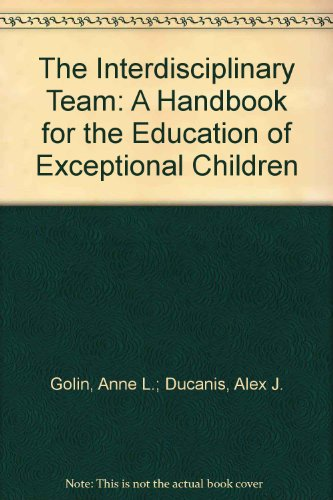 9780890791264: The Interdisciplinary Team: A Handbook for the Education of Exceptional Children