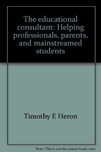 9780890791431: The educational consultant: Helping professionals, parents, and mainstreamed students
