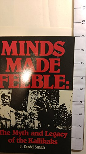 9780890791776: Minds Made Feeble: The Myth and Legacy of the Kallikaks