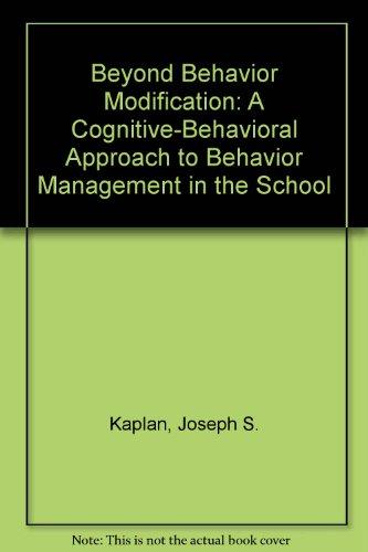 Beyond Behavior Modification : A Cognitive-Behavioral Approach: Jane Carter; Joseph