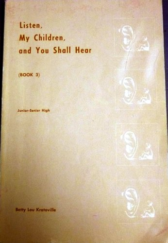 Listen My Children and You Shall Hear: Book Three (0890792321) by Betty Lou Kratoville