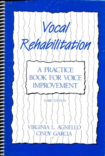 Vocal Rehabilitation: A Practice Book for Voice Improvement (Order No. 3652): Angello, Virginia L.,...