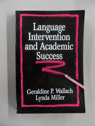 Language Intervention and Academic Success: Wallach, Geraldine P.,