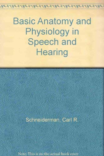 9780890793084: Basic Anatomy and Physiology in Speech and Hearing