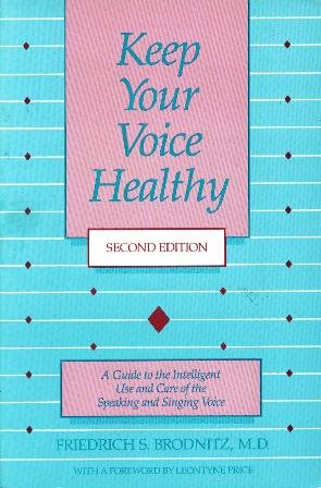 9780890793312: Keep Your Voice Healthy: A Guide to the Intelligent Use and Care of the Speaking and Singing Voice