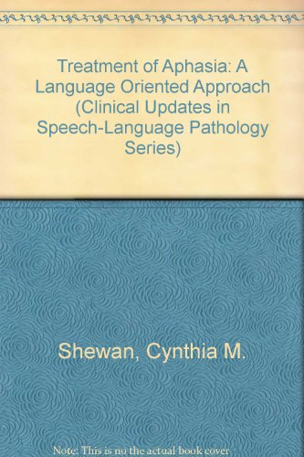 9780890793619: Treatment of Aphasia: A Language Oriented Approach (Clinical Updates in Speech-Language Pathology Series)