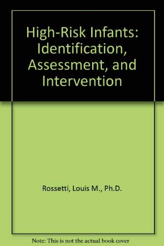 9780890793671: High-Risk Infants: Identification, Assessment, and Intervention