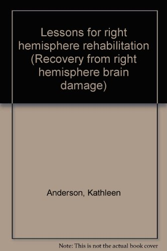 9780890794388: Lessons for right hemisphere rehabilitation (Recovery from right hemisphere brain damage)