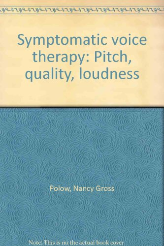 9780890794418: Symptomatic voice therapy: Pitch, quality, loudness