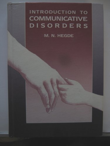 Introduction to Communicative Disorders: M.N. Hegde