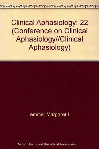 9780890795958: Clinical Aphasiology Volume 22 (Conference on Clinical Aphasiology//Clinical Aphasiology)