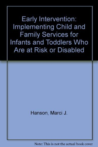 9780890796214: Early Intervention: Implementing Child and Family Services for Infants and Toddlers Who Are at Risk or Disabled